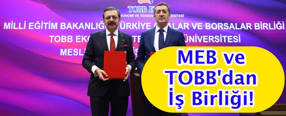 MEB ve TOBB'dan İş Birliği!