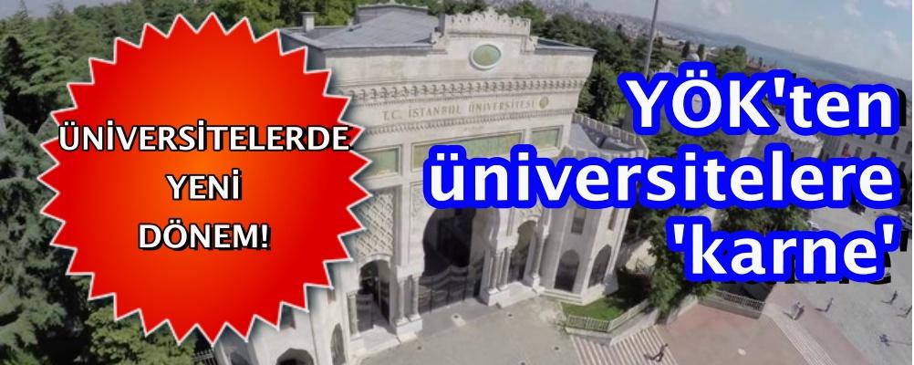 YÖK üniversitelere 'karne' verecek
