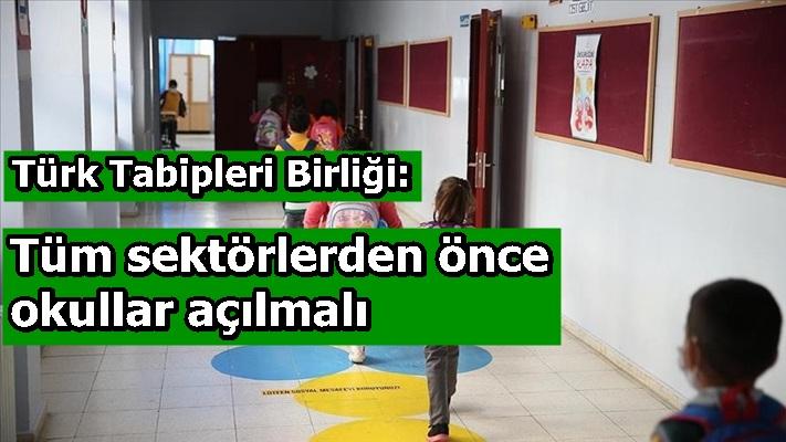 Türk Tabipleri Birliği: Tüm sektörlerden önce okullar açılmalı