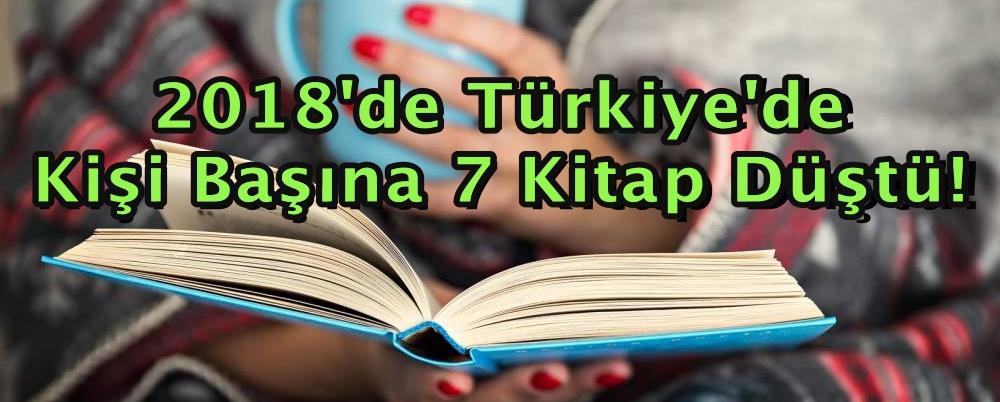 2018'de Türkiye'de kişi başına 7 kitap düştü!
