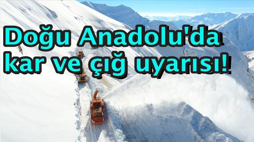Doğu Anadolu'da kar ve çığ uyarısı!