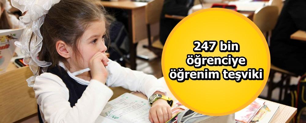 247 bin öğrenciye öğrenim teşviki