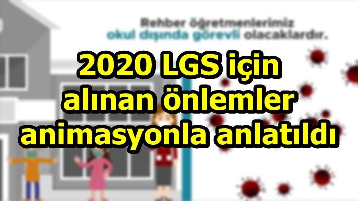 2020 LGS için alınan önlemler animasyonla anlatıldı