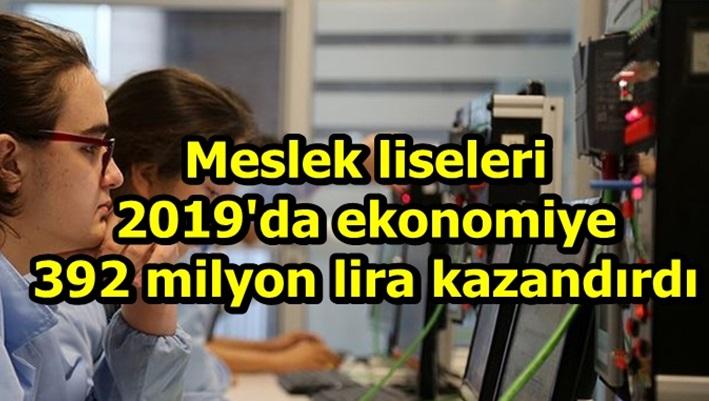 Meslek liseleri 2019'da ekonomiye 392 milyon lira kazandırdı