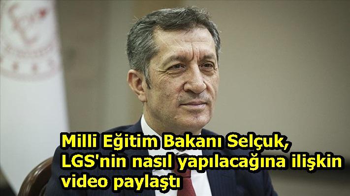 Milli Eğitim Bakanı Selçuk, LGS'nin nasıl yapılacağına ilişkin video paylaştı