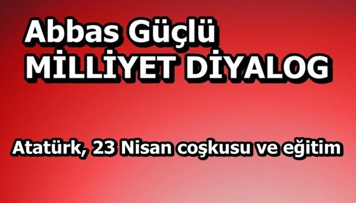 Atatürk, 23 Nisan coşkusu ve eğitim