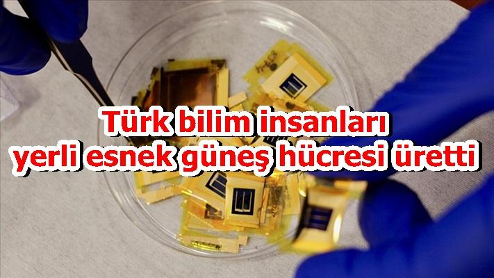 Türk bilim insanları yerli esnek güneş hücresi üretti