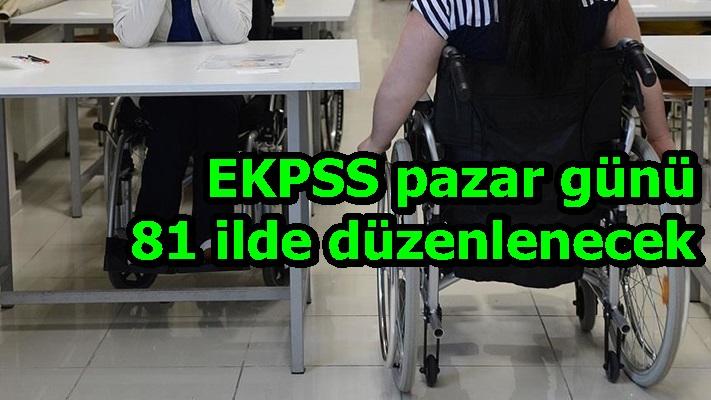 EKPSS pazar günü 81 ilde düzenlenecek