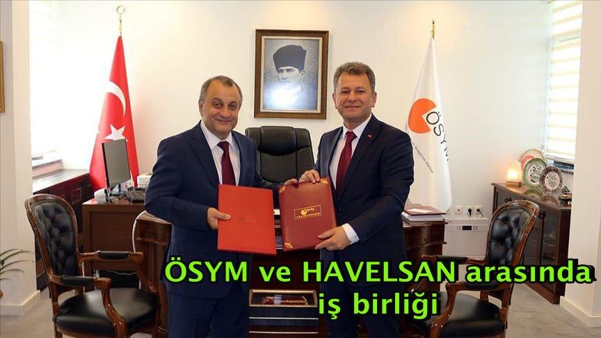 ÖSYM ve HAVELSAN arasında iş birliği