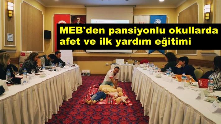 MEB'den pansiyonlu okullarda afet ve ilk yardım eğitimi