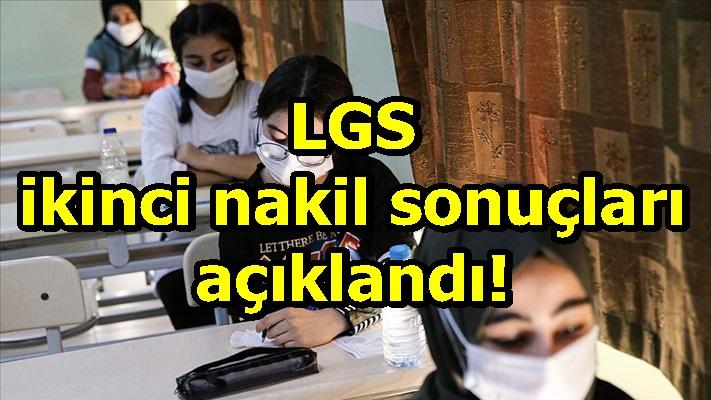 LGS ikinci nakil sonuçları açıklandı!