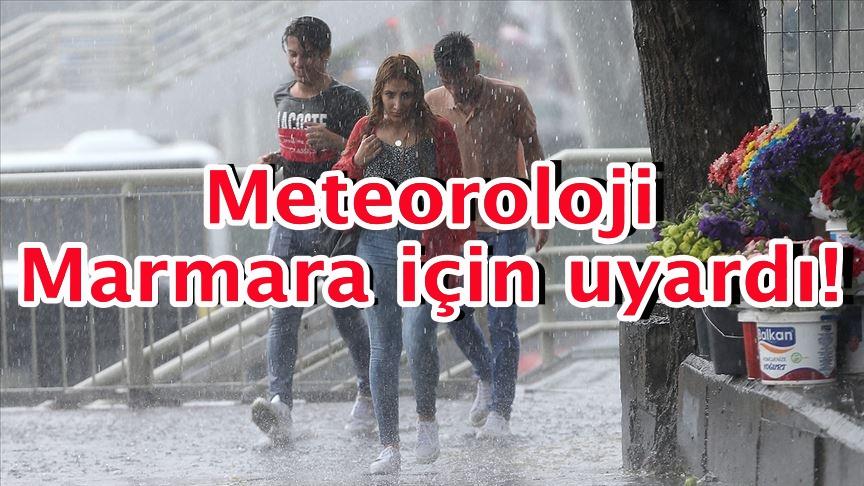 Meteoroloji Marmara için uyardı!