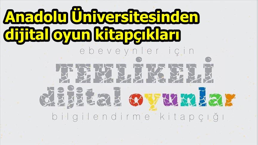 Anadolu Üniversitesinden dijital oyun kitapçıkları