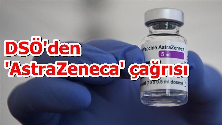 DSÖ'den 'AstraZeneca' çağrısı