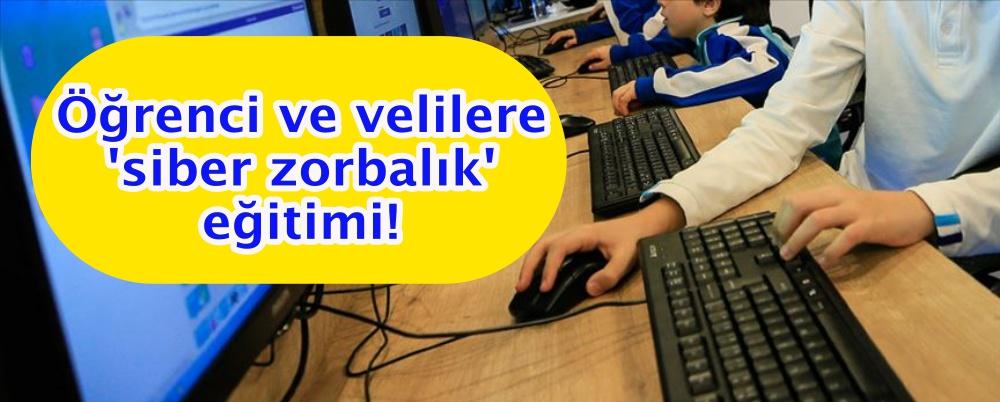Öğrenci ve velilere 'siber zorbalık' eğitimi!
