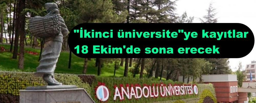 """""""İkinci üniversite""""ye kayıtlar 18 Ekim'de sona erecek"""