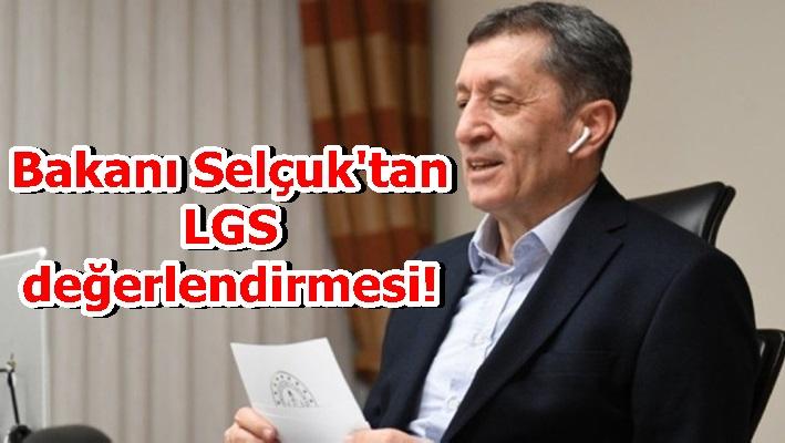 Bakanı Selçuk'tan LGS değerlendirmesi!