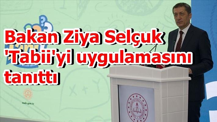 Bakan Ziya Selçuk 'Tabii'yi uygulamasını tanıttı