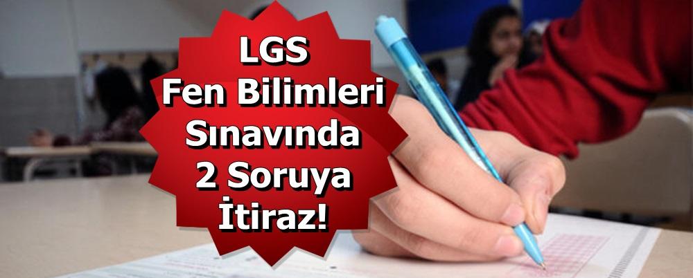 LGS Fen Bilimleri Sınavında 2 Soruya İtiraz!