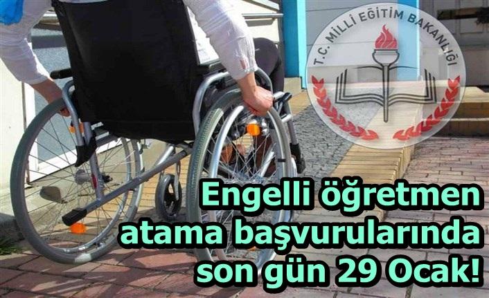 Engelliöğretmenatama başvurularında son gün 29 Ocak!