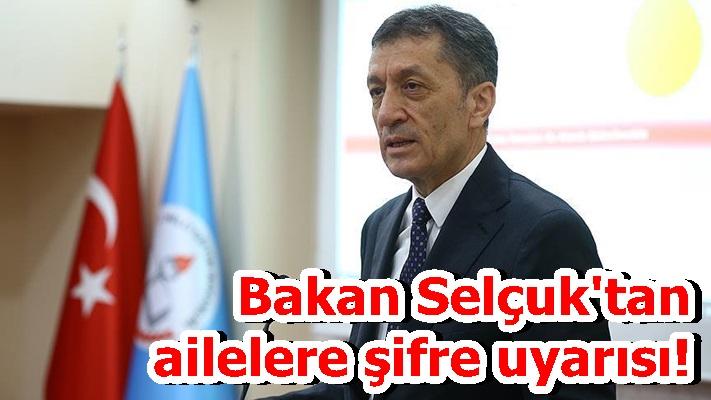 Milli Eğitim Bakanı Selçuk'tan ailelere şifre uyarısı!