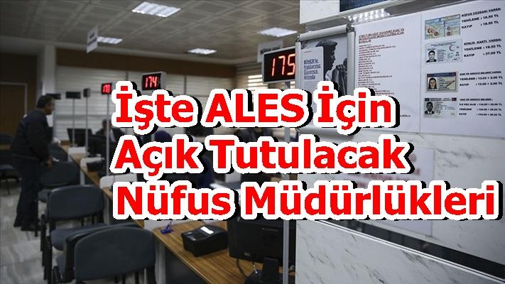 İşte ALES İçin Açık Tutulacak Nüfus Müdürlükleri