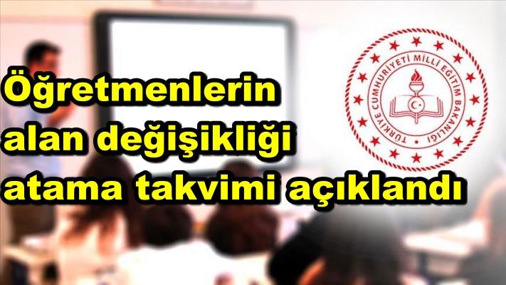 Öğretmenlerin alan değişikliği atama takvimi açıklandı
