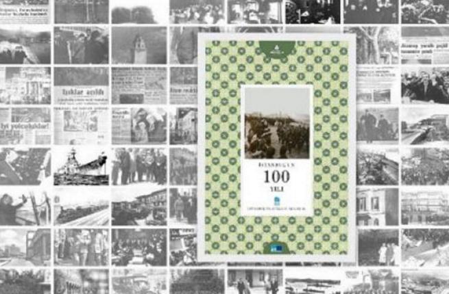İstanbul'un son 100 yılı bu kitapta toplandı