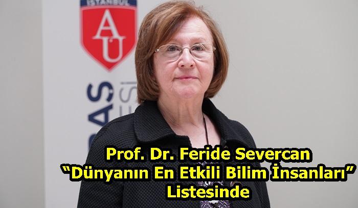 """Prof. Dr. Feride Severcan,""""Dünyanın En Etkili Bilim İnsanları"""" listesinde"""