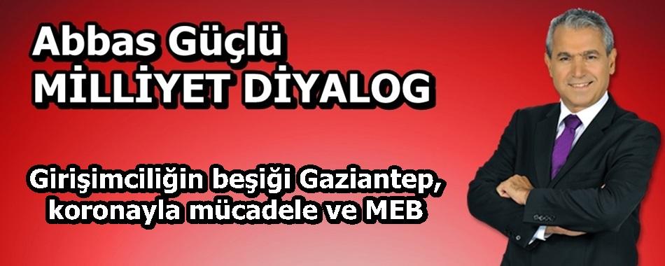 Girişimciliğin beşiği Gaziantep, koronayla mücadele ve MEB