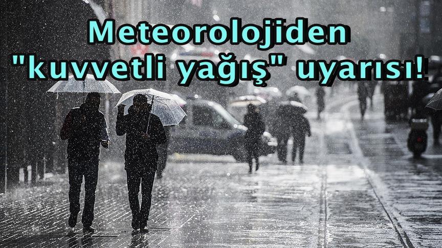 """Meteorolojiden """"kuvvetli yağış"""" uyarısı!"""
