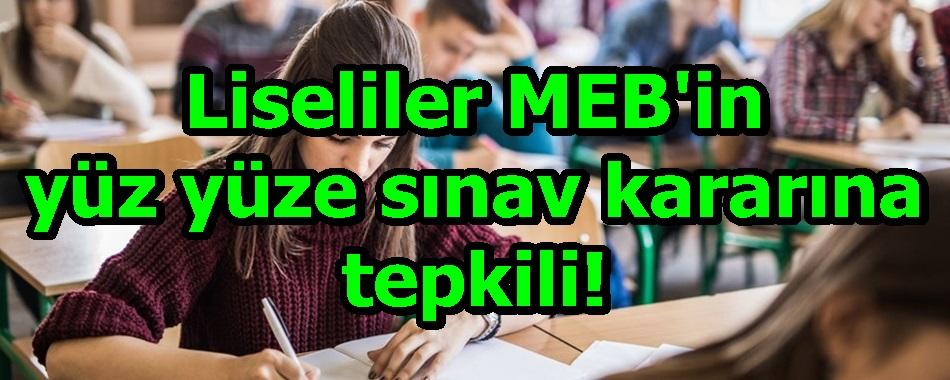 Liseliler MEB'in yüz yüze sınav kararına tepkili!