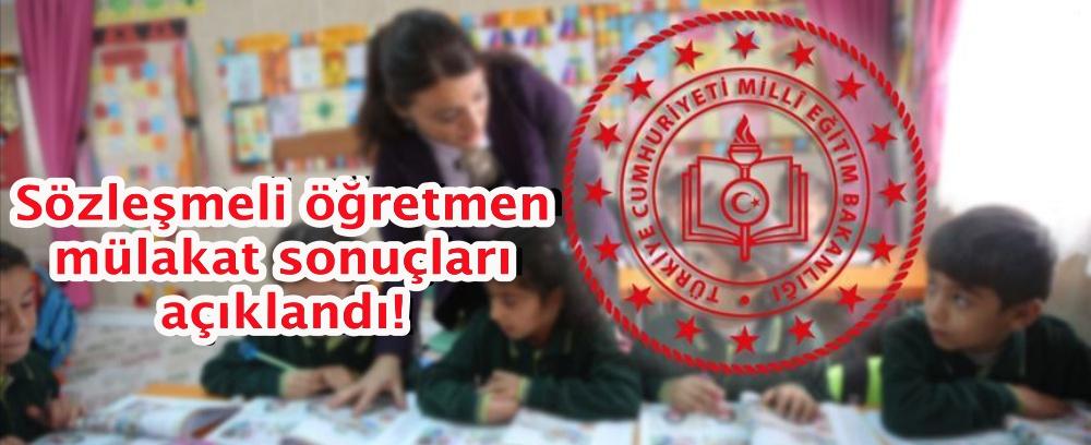 Sözleşmeli öğretmen mülakat sonuçları açıklandı!