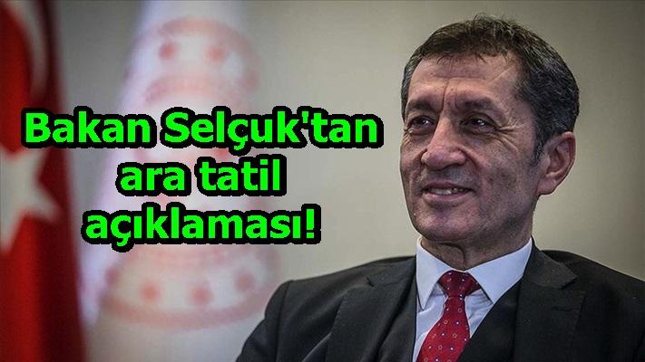 Bakan Selçuk'tan ara tatil açıklaması!