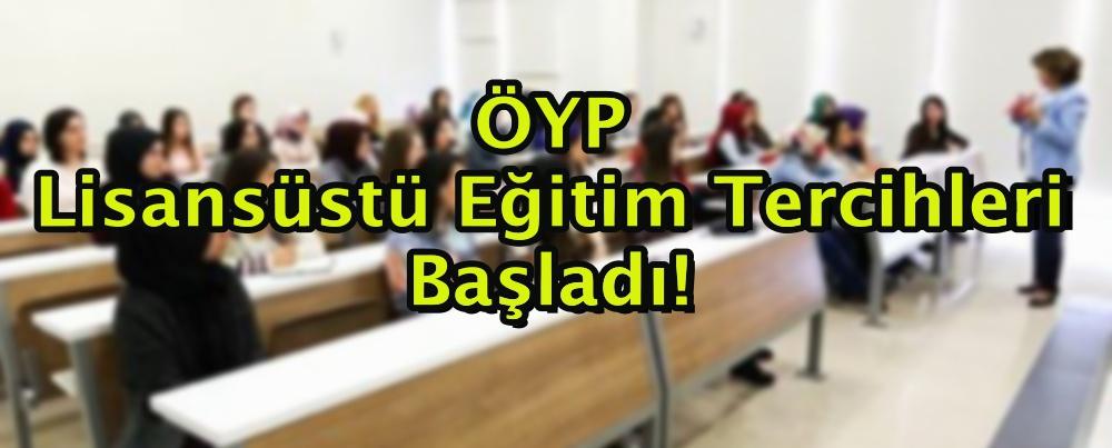 ÖYP Lisansüstü Eğitim Tercihleri Başladı!