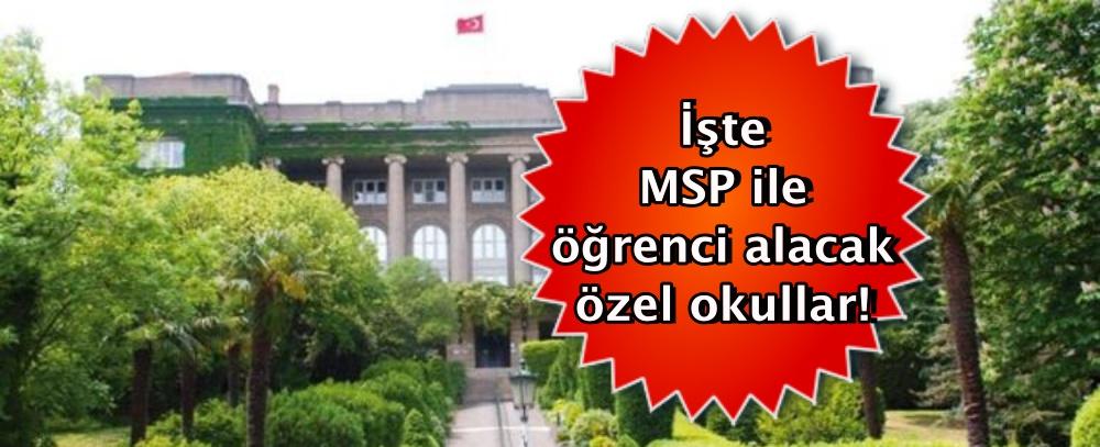 MSP ile öğrenci alacak özel okullar hangileri?