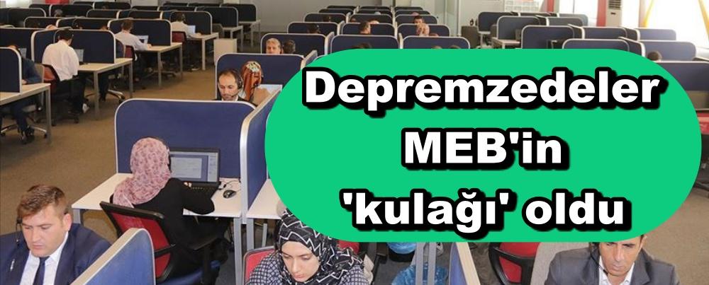 Depremzedeler MEB'in 'kulağı' oldu