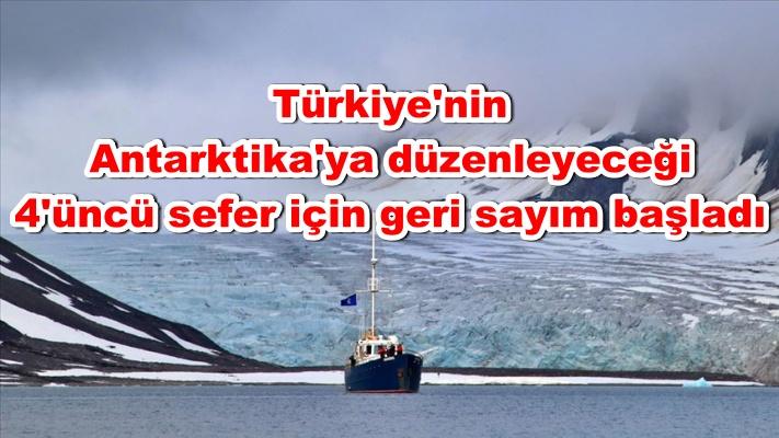 Türkiye'nin Antarktika'ya düzenleyeceği 4'üncü sefer için geri sayım başladı