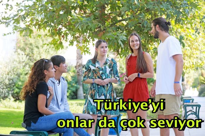 Türkiye'yi onlar da çok seviyor