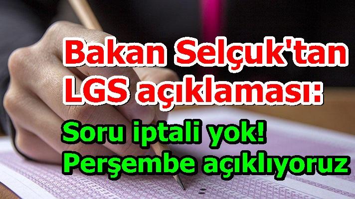 Bakan Selçuk'tan LGS açıklaması: Soru iptali yok! Perşembe açıklıyoruz