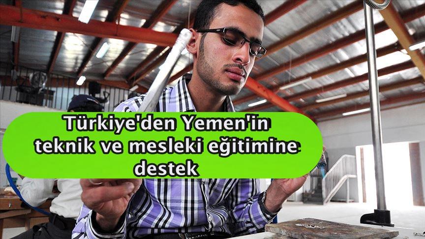 Türkiye'den Yemen'in teknik ve mesleki eğitimine destek