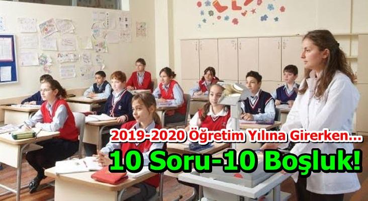 2019-2020 Öğretim Yılına Girerken…  10 Soru-10 Boşluk!