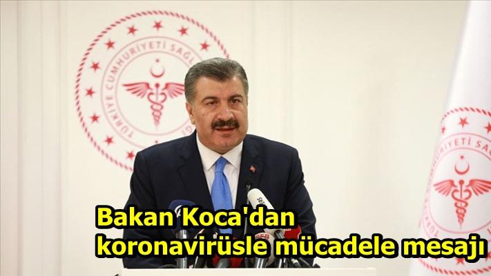 Bakan Koca'dan koronavirüsle mücadele mesajı