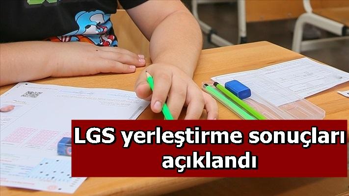 LGS yerleştirme sonuçları açıklandı