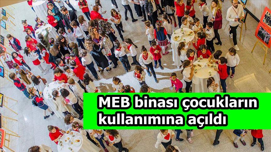 MEB binası çocukların kullanımına açıldı