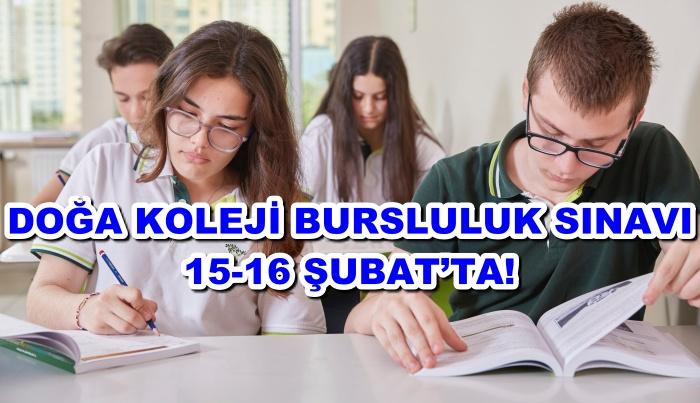 DOĞA KOLEJİ BURSLULUK SINAVI 15-16 ŞUBAT'TA!