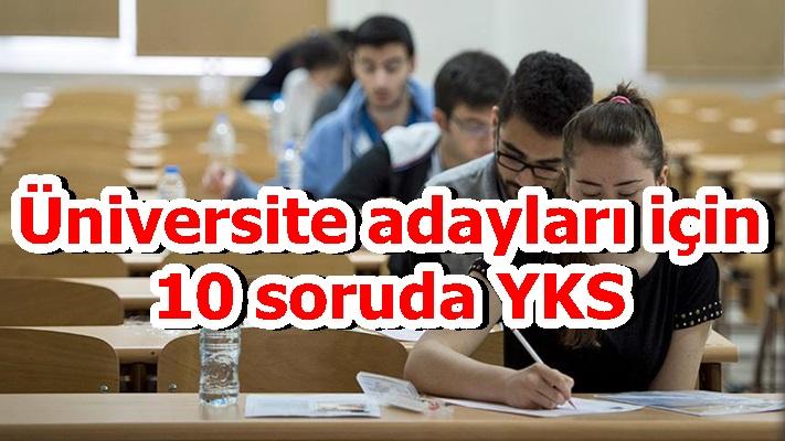 Üniversite adayları için 10 soruda YKS