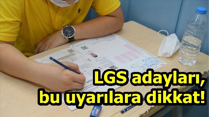 LGS adayları, bu uyarılara dikkat!