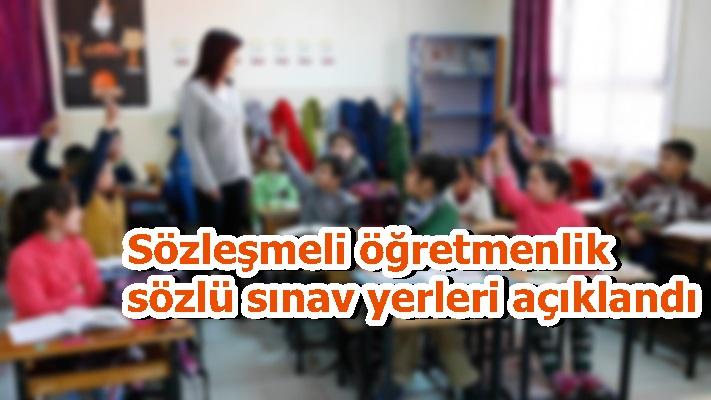 Sözleşmeli öğretmenlik sözlü sınav yerleri açıklandı