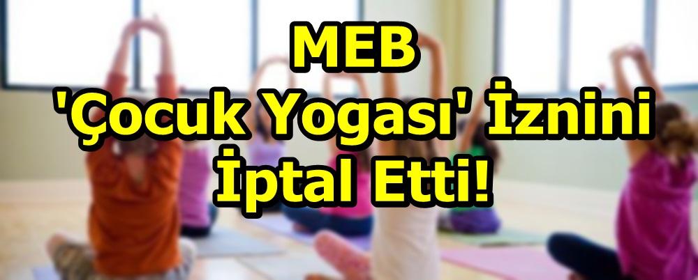 MEB 'çocuk yogası' iznini iptal etti!